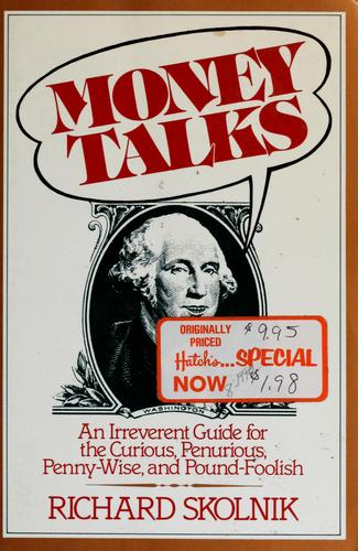 Money talks by Richard Skolnik