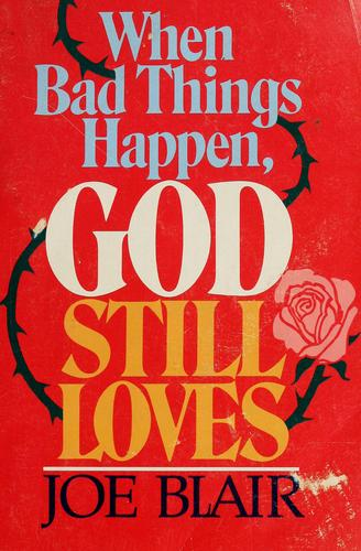 When bad things happen, God still loves by Joe Blair