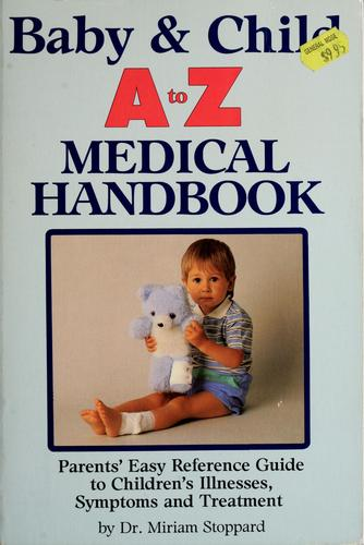 Baby & Child A to Z Medical Handbook by Miriam Stoppard