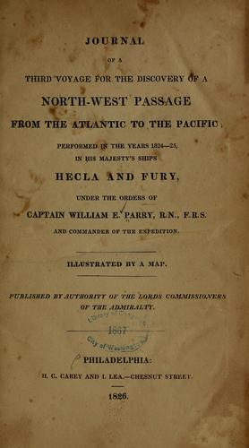 Journal of a third voyage for the discovery of a north-west passage from the Atlantic to the Pacific by Parry, William Edward Sir