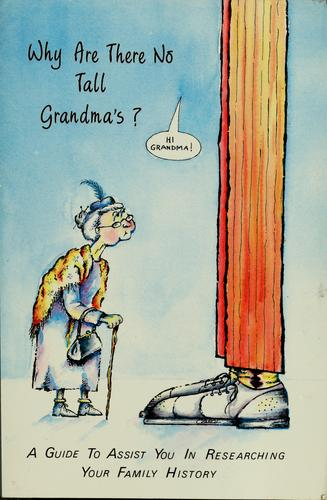 Why are there no tall grandma's [sic]? by Scott B. Chase
