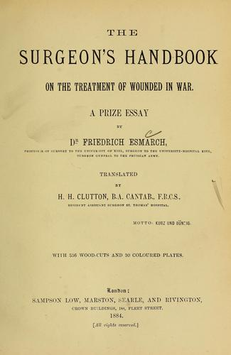 The surgeon's handbook on the treatment of wounded in war by Friedrich von Esmarch