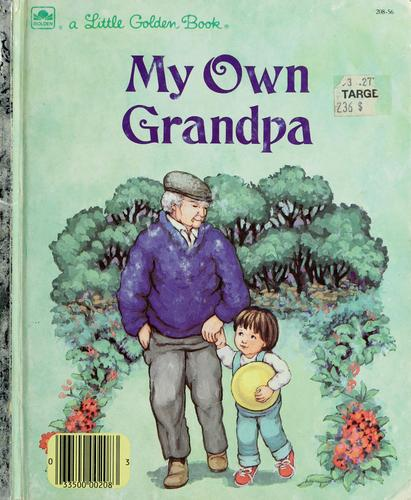My own Grandpa by Leone Castell Anderson