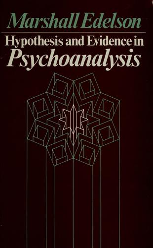 Hypothesis and evidence in psychoanalysis by Marshall Edelson