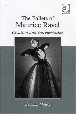 The ballets of Maurice Ravel by Deborah Mawer
