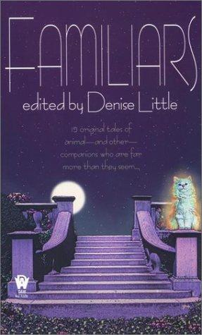 Familiars by edited by Denise Little.