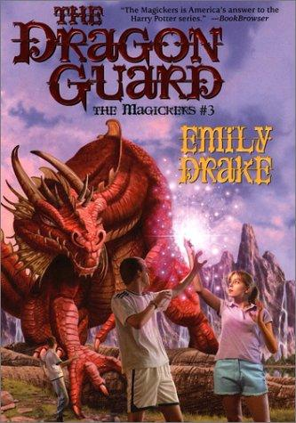 The Dragon Guard (The Magickers #3) (Magickers, 3) by Emily Drake