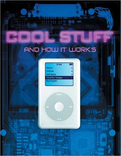 Cool Stuff and How It Works by Chris Woodford, Ben Morgan