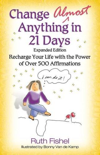 Change Almost Anything in 21 Days by Ruth Fishel
