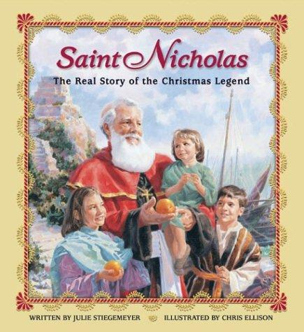 Saint Nicholas: The Real Story of the Christmas Legend by Stiegemeyer, Julie