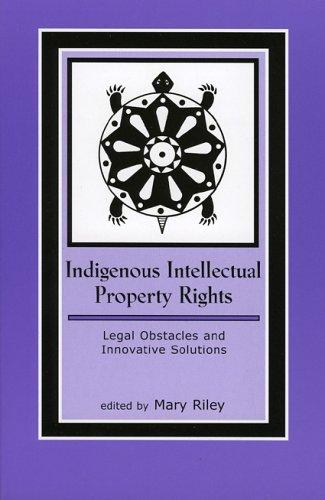 Indigenous Intellectual Property Rights by Mary Riley