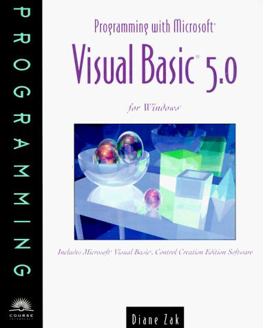 Programming With Microsoft Visual Basic 5.0 for Windows by Diane Zak