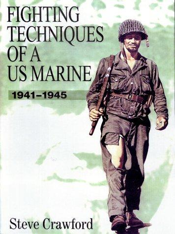 Fighting Techniques of a U.S. Marine: 1941-1945 by Leo J. Daugherty