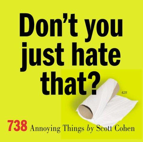 Don't you just hate that? by Cohen, Scott