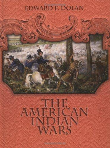 The American Indian wars by Edward F. Dolan
