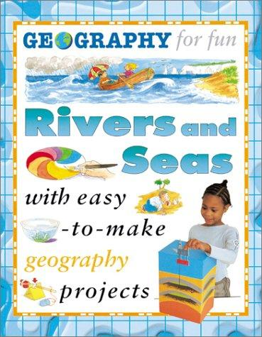 Rivers And Seas (Geography for Fun)