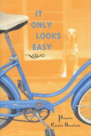 It only looks easy by Pamela Curtis Swallow