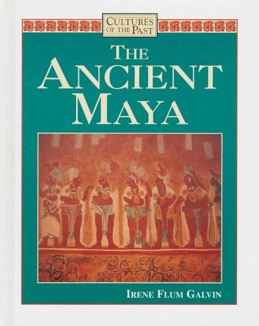 The ancient Maya by Irene Flum Galvin
