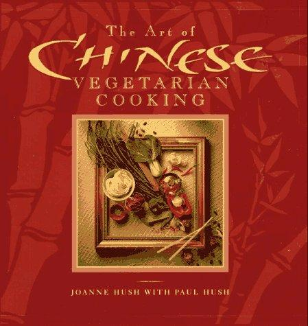 The Art of Chinese Vegetarian Cooking (The Art of Vegetarian Cooking)