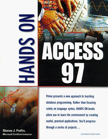 Hands on Access 97 by Sharon J. Podlin