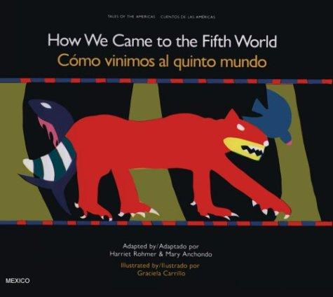 How we came to the fifth world by Harriet Rohmer