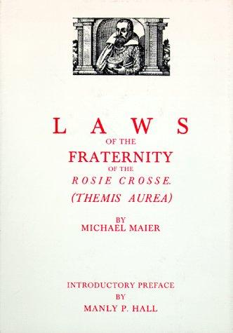 Laws of the Fraternity of the Rosie Crosse (Themis Aurea) by Michael Maier