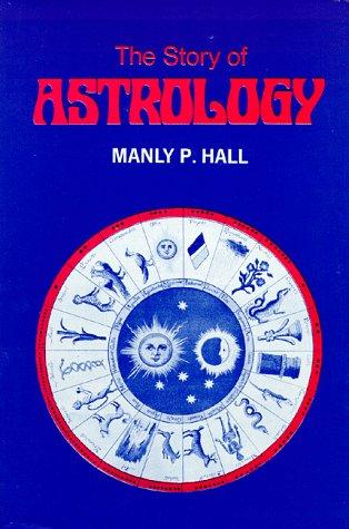 The story of astrology by Manly Palmer Hall