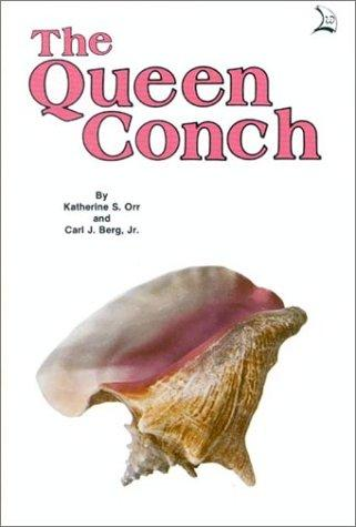 Queen Conch by Katherine S. Orr, Jr. Berg Carl J.