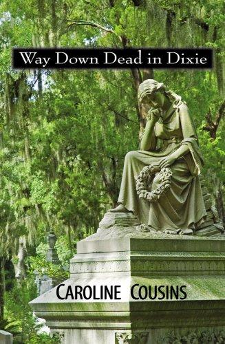 Way Down Dead in Dixie by Caroline Cousins