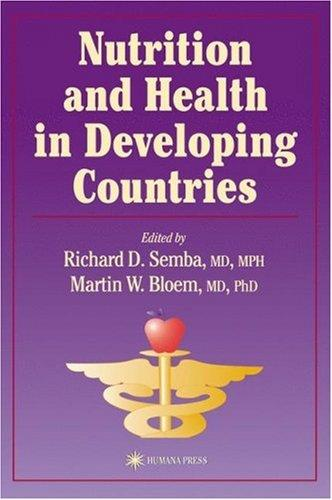 Nutrition and health in Developing countries by Richard D. Semba