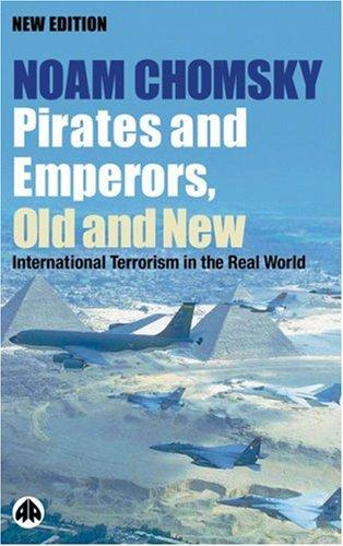 Pirates and emperors, old and new by Noam Chomsky