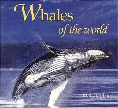 Whales of the World by Phil Clapham