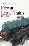 Collectors Guide to Prewar Lionel Trains 1900-1942 by David Doyle