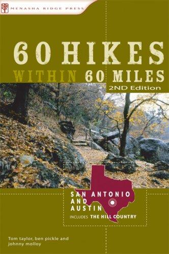 60 Hikes Within 60 Miles: San Antonio and Austin by Johnny Molloy