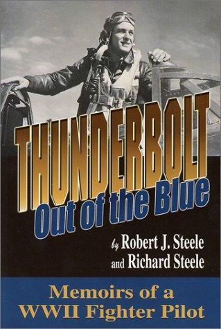 Thunderbolt, out of the blue by Robert J. Steele