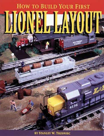 How to build your first Lionel layout by Stanley W. Trzoniec