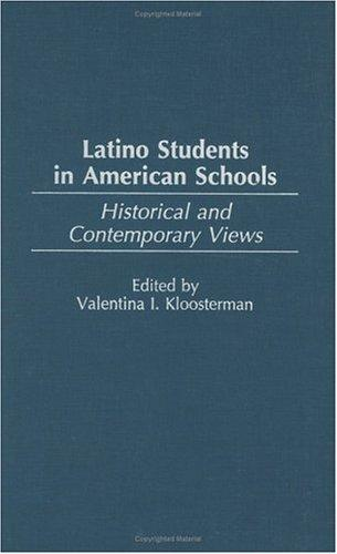 Latino Students in American Schools by Valentina Kloosterman