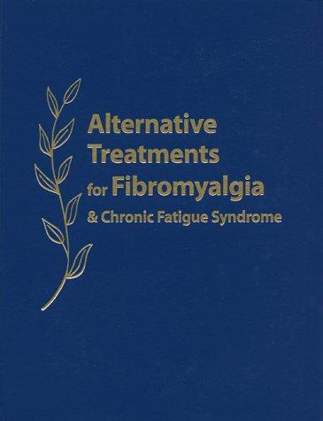 Alternative Treatments for Fibromyalgia & Chronic Fatigue Syndrome by Paul B. Brown