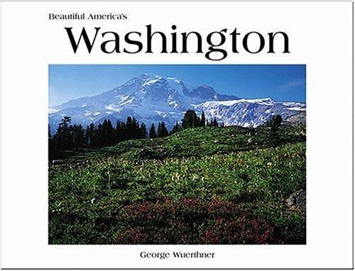 Beautiful America's Washington by George Wuerthner