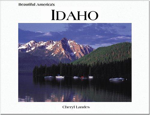 Beautiful America's Idaho by Cheryl Landes