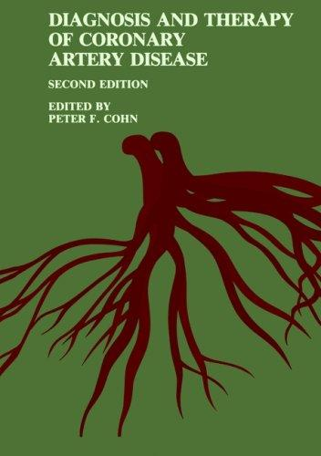 Diagnosis and Therapy of Coronary Artery Disease by Peter F. Cohn