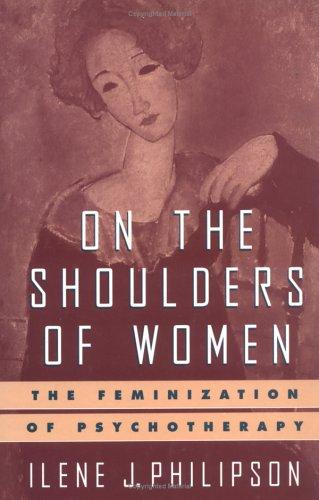 On the shoulders of women by Ilene J. Philipson