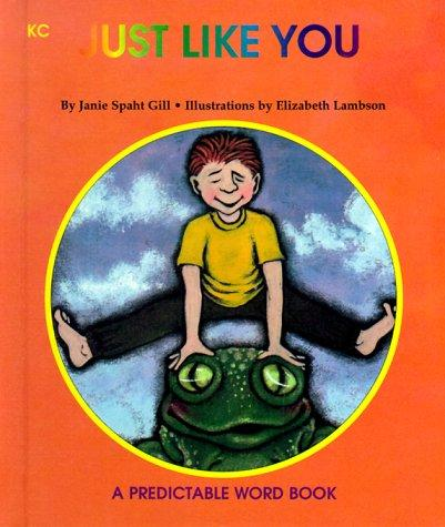 Just Like You (Predictable Word Books) by Janie Spaht Gill