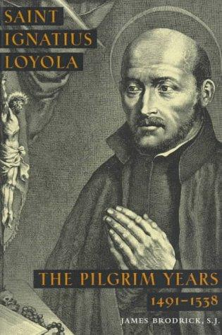 Saint Ignatius Loyola by James Brodrick