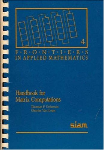 Handbook for matrix computations by Thomas F. Coleman