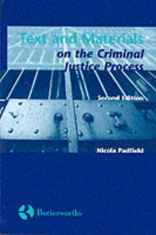 Text and materials on the criminal justice process by Nicola Padfield