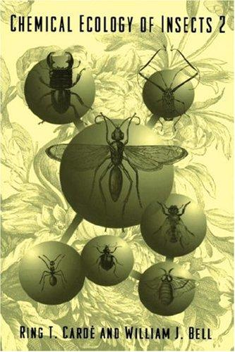 Chemical Ecology of Insects 2 by R.T. Carde, W.J. Bell