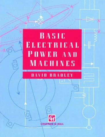 Basic electrical power and machines by D. A. Bradley