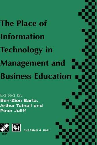 The place of information technology in management and business education by TC3 WG3.4 International Conference on the Place of Information Technology in Management and Business Education (1996 Melbourne, Vic.)