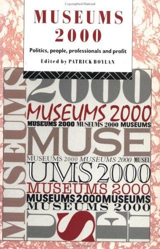 Museums 2000 by edited by Patrick J. Boylan.